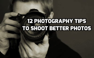 12 Photography Tips to Shoot Better Photos