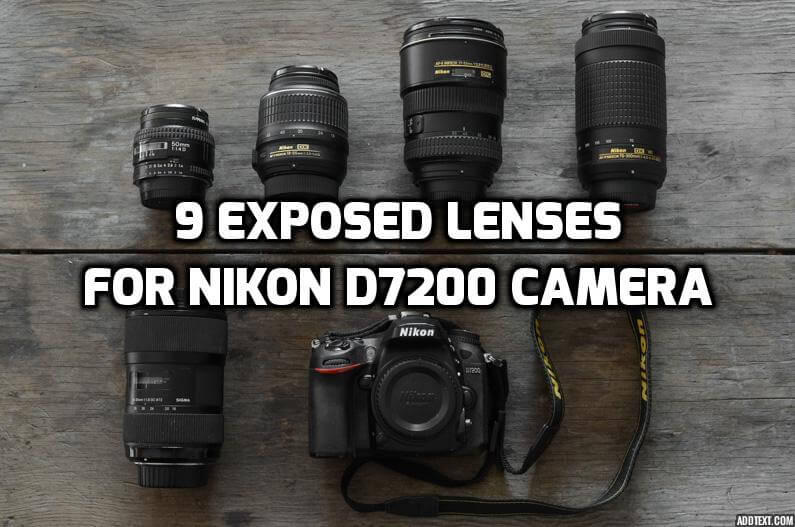 9 Exposed Lenses For Nikon D7200 Camera