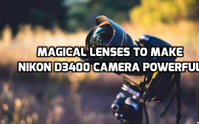 Top 10 Best Lenses to Unleash Full Power of Nikon D3400
