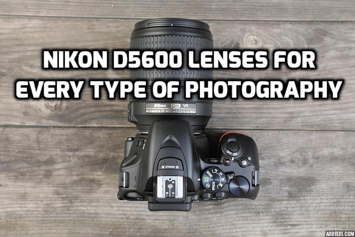 Best Lenses For Nikon  D5600 In 2018