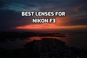Best Lenses for Nikon F3