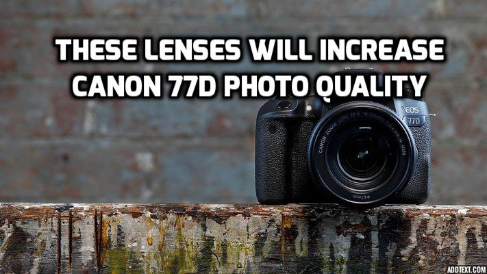Best lenses for Canon 77D Camera in 2018