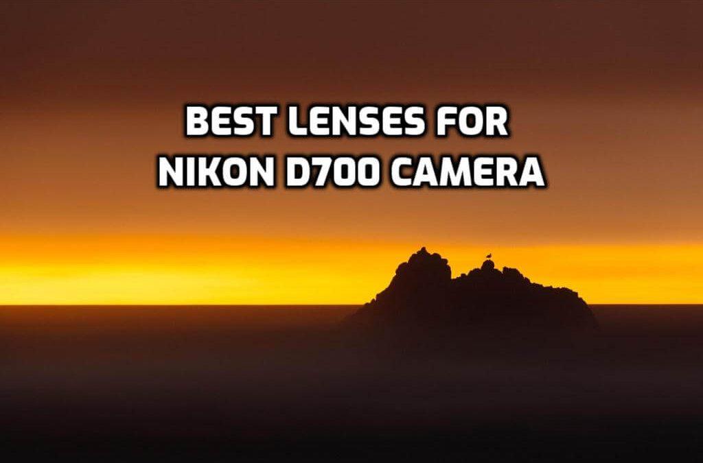 Best lenses for Nikon D700 guide