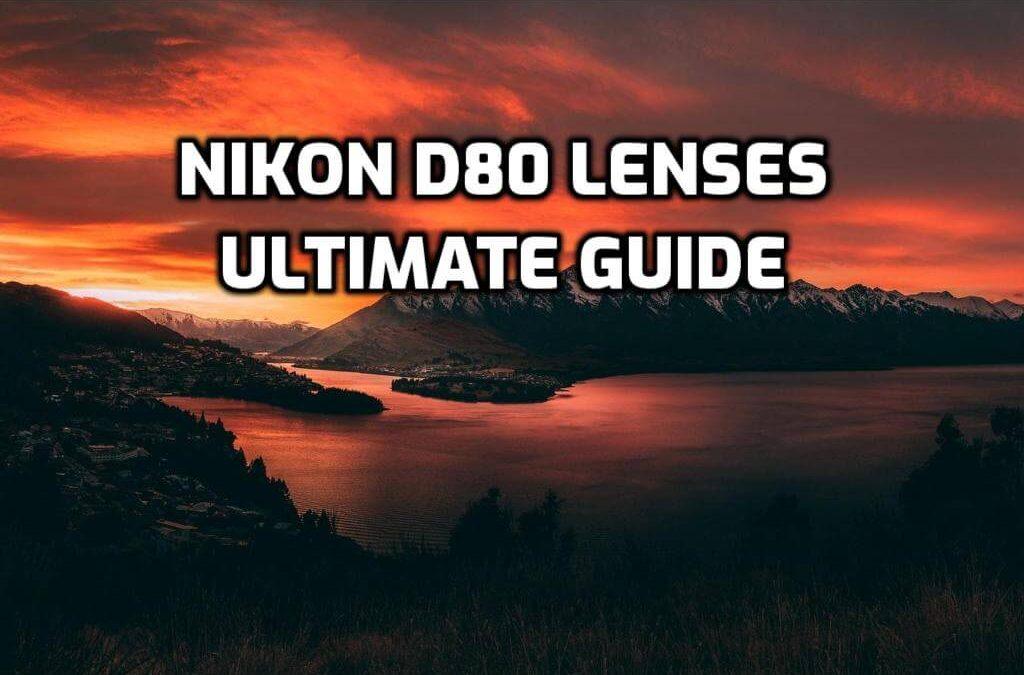 Best lenses for Nikon D80