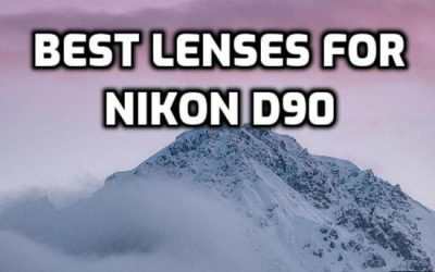 5 Best Lenses for Nikon D90 for ULTIMATE performance in 2019