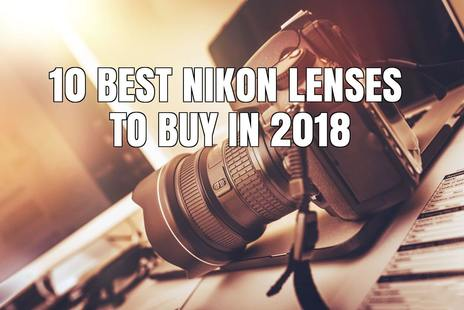 The Ultimate Lens Buying Guide - Best Canon & Nikon Lenses