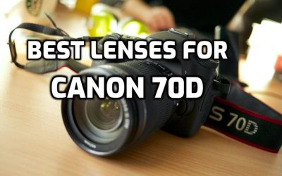 15 Best Lenses for Canon 70D to get Best Photos in 2019