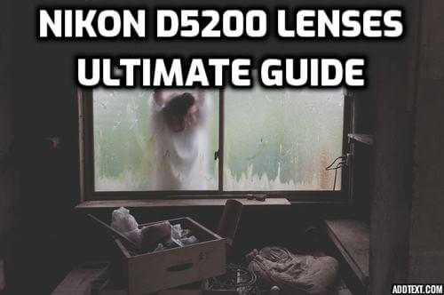 5 Best Nikon D5200 Lenses You MUST-OWN in 2019 (Ultimate Guide)