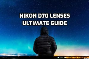 best lenses for Nikon D70 in 2020