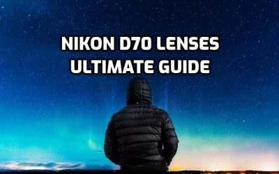 5 Best lenses for Nikon D70 in 2021 (Ultimate Guide)