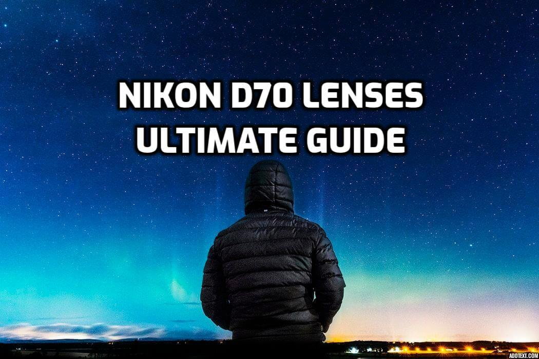 5 Best lenses for Nikon D70 in 2020 (Ultimate Guide)