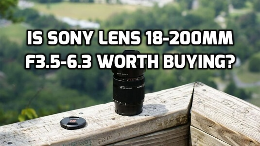 Sony 18-200mm F3.5-6.3 E-Mount Lens Review