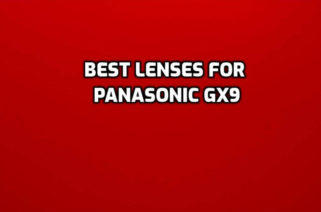 best lenses for Panasonic GX9