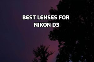 best lenses for nikon d3