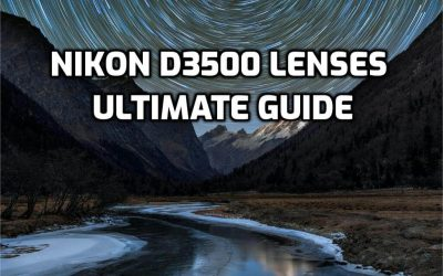 These are 5 MUST-HAVE lenses for Nikon D3500 [In 2021]