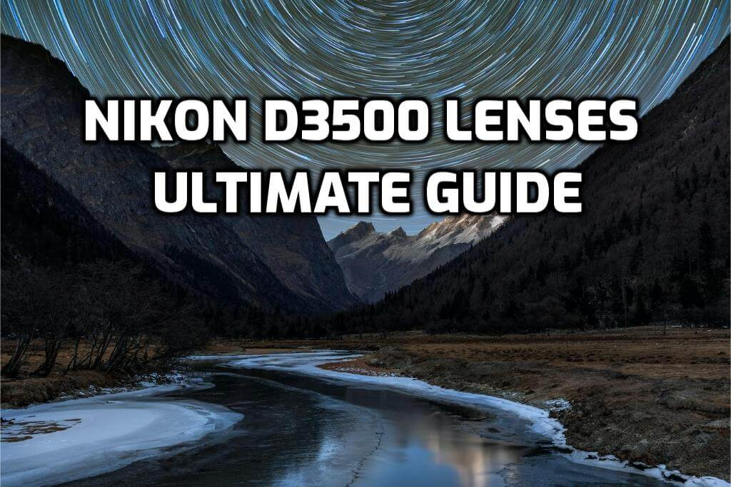 These are 5 MUST-HAVE lenses for Nikon D3500 [In 2020]