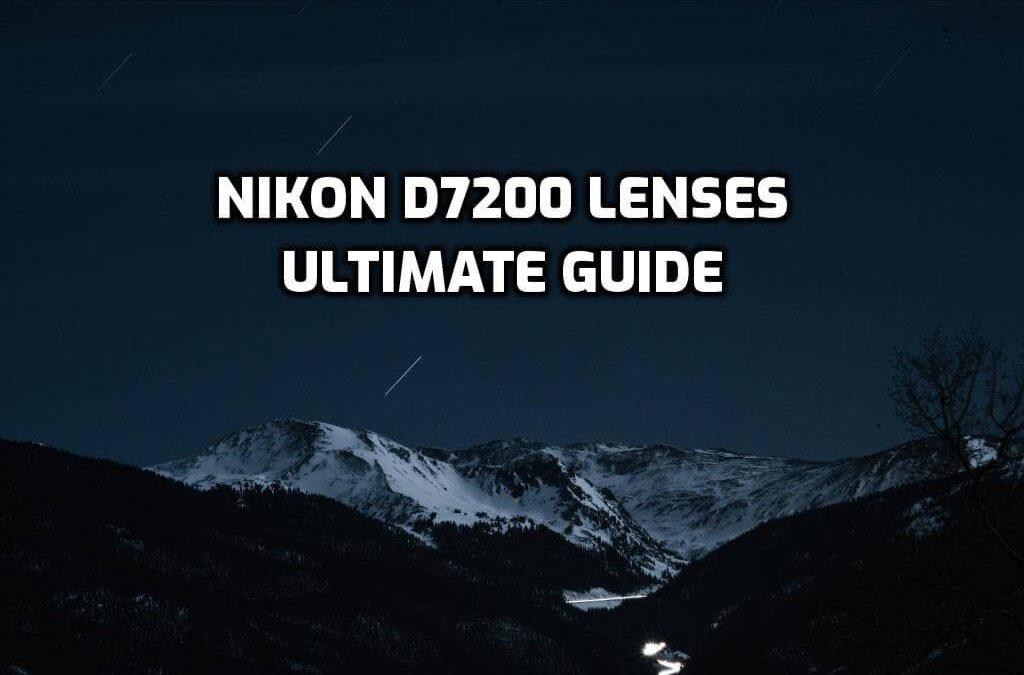 best lenses for nikon d7200 guide