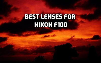 These are 5 Best Lenses for Nikon F100 in 2021 (Ultimate Guide)