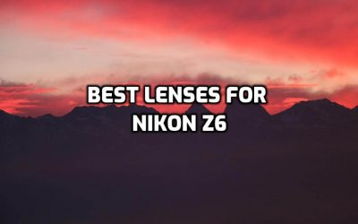 These are 5 Best Lenses for Nikon Z6 in 2021 (Ultimate Guide)