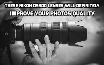 These are 12 MUST-HAVE lenses for Nikon D5300 (In 2021)