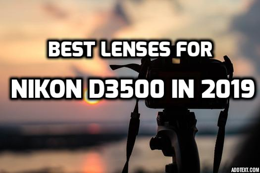 best lenses for nikon d3500 in 2019 guide
